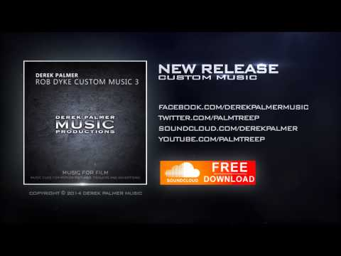 Derek Palmer -  Rob Dyke Custom Music 3 (Extended Mix)