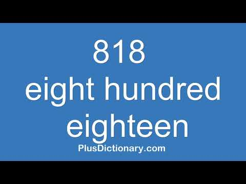 How to pronounce or say eight hundred eighteen - 818 ? Pronunciation - English