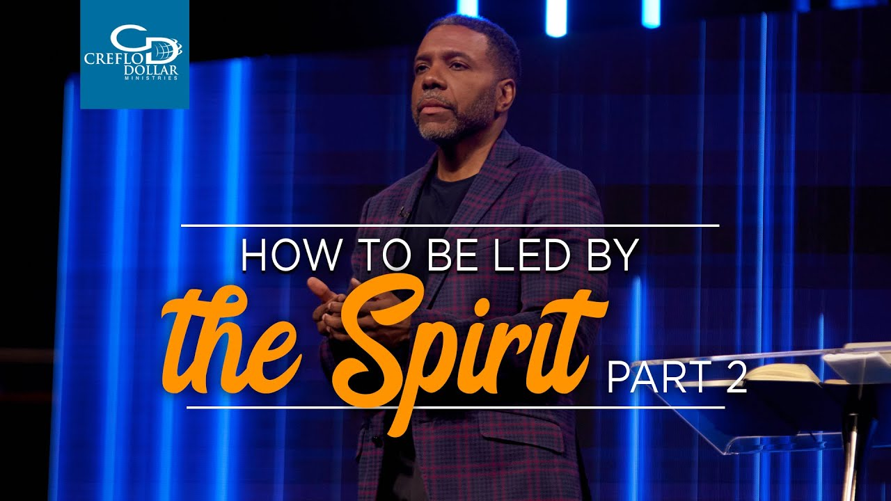 How to Be Led by the Spirit Pt. 2 - Episode 3