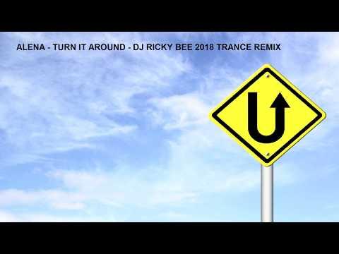 Alena Turn It Around DJ Ricky Bee 2018 Trance Remix