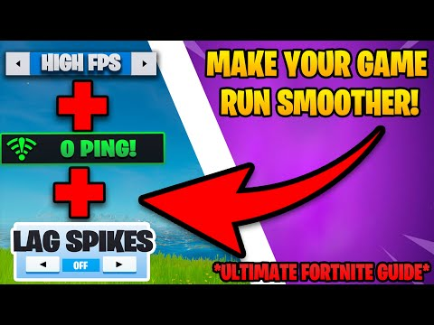 The ULTIMATE Fortnite Guide For Lag Spikes, 0 Ping, & Higher FPS! (Make Fortnite Run SMOOTHER!)