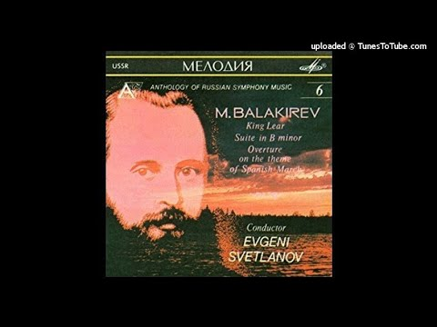 Mily Balakirev : King Lear, incidental music (1858-61 rev. 1902-05)