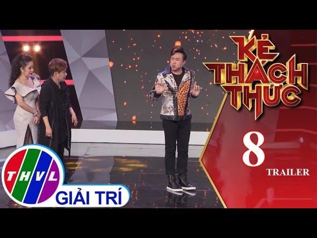 THVL | Kẻ thách thức: Tập 8 - Trailer
