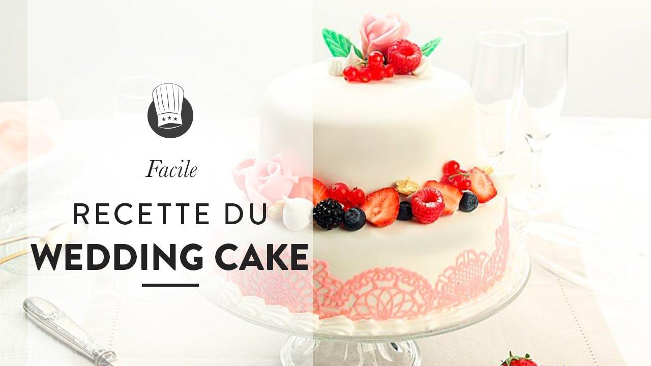 Recette Du Wedding Cake Le Gâteau De Mariage Facile à Réaliser