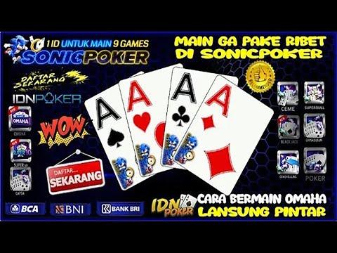 SonicPoker | IDN Poker Cara Bermain Game OMAHA Langsung Pinter !
