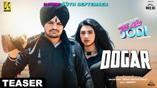 Sidhu Moose Wala : DOGAR (Teaser) | Releasing on 5th Sept. 2019 | Teri Meri Jodi | White Hill Music