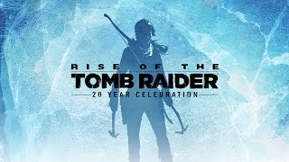 [UK] Rise of the Tomb Raider: 20 Year Celebration Announcement Trailer