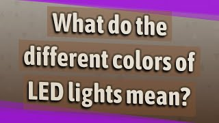 What do the different colors of LED lights mean?