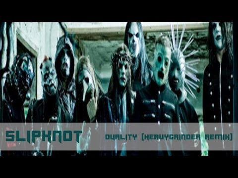 Slipknot - Duality (HeavyGrinder Remix)