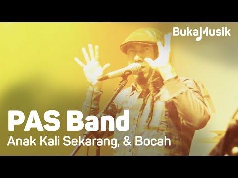 PAS Band - Anak Kali Sekarang & Bocah | BukaMusik