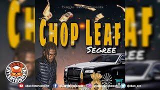 Segree - Chop Leaf - June 2019