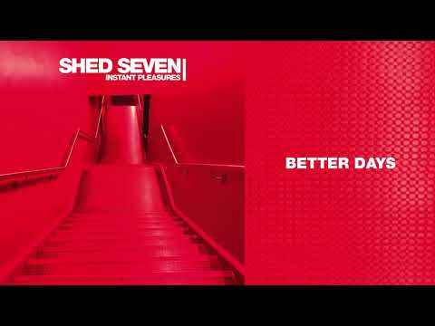 Shed Seven - Better Days (Official Audio)