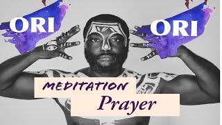 Ori (Inner Divine Guide) Meditation & Prayer