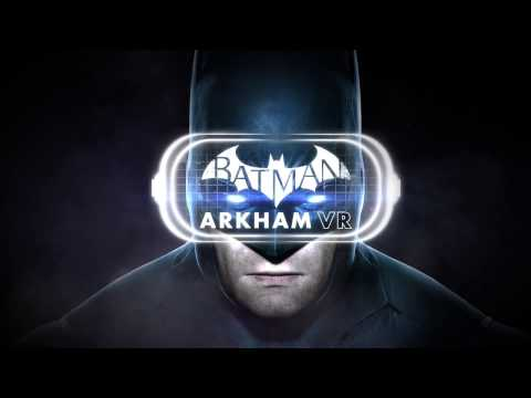 Batman Arkham VR Launch Trailer | HTC Vive & Oculus Rift