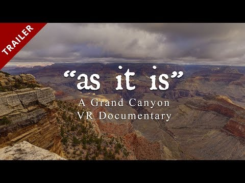 as it is - NEW Trailer, Grand Canyon 360 VR Documentary Coming Soon