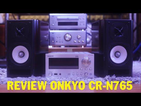 Review Onkyo CR-N765 Loa zin 112EXT | Dàn Mi Ni Chuyên Nhạc Số FLAC WAV DSD