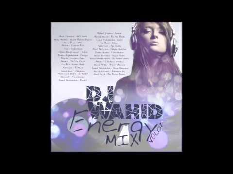 Dj Wahid - Energy Mix Vol.01 (Persian Remix)