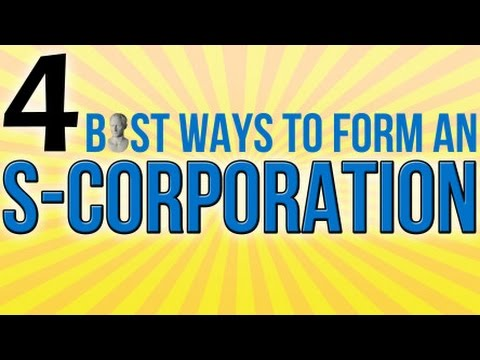 4 Best Ways To Form An S-Corporation