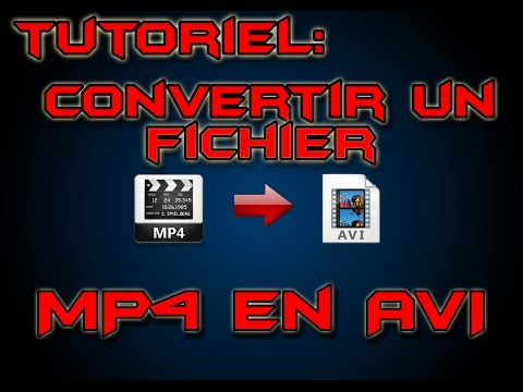 Comment convertir un fichier MP4 en AVI ?
