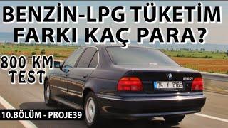 Benzin-LPG arası tüketim farkı kaç para? 800 km'lik Test! | 10. Bölüm - PROJE39