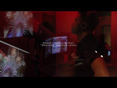 "James Arthur - Naked ""Desnudo"" Spanish (Willie Gomez Acoustic cover)"