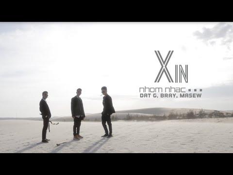 XIN - Nhóm Nhạc ... (Đạt G, Bray, Masew)   MV Teaser