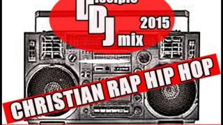 CHRISTIAN RAP HIP HOP May 2015 @DISCIPLEDJ MIX (RisinguP V.12)