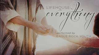"""LifeHouse - """"Everything Skit"""" performed by Eagle Rock Youth"""