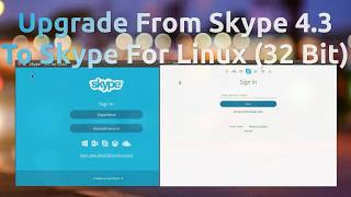 Upgrade From Skype 4.3 To Skype For Linux (32 Bit Systems)