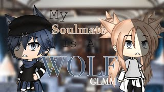 Gambar cover My Soulmate is a Wolf?! //Gacha Life [GLMM]