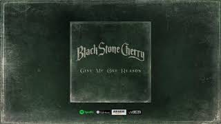 Black Stone Cherry - Give Me One Reason (Official Audio)