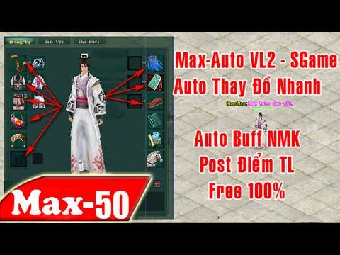 Max-Auto VL2- Thay Đồ Nhanh - Post Tống Liêu - Tự Buff NMK - Free 100% | NhacMax -P50