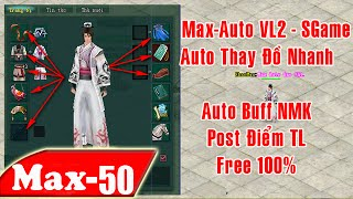Max-Auto VL2- Thay Đồ Nhanh - Post Tống Liêu - Tự Buff NMK - Free 100%