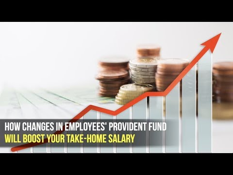 How Changes In Employees' Provident Fund Will Boost Your Take-home Salary