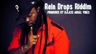 Rain Drops Riddim Mix (Full) Feat. Sizzla, Peetah Morgan, Jah Vinci, Chris Martin, (Oct. Refix 2017)