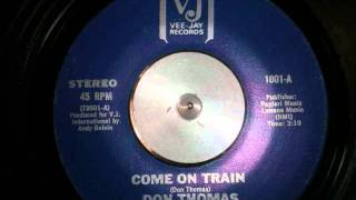 DON THOMAS COME ON TRAIN