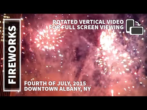 (ROTATED VID) 4th of July, 2015 Fireworks Show in Downtown Albany, NY, Empire State Plaza