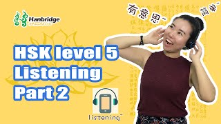Chinese HSK Level 5: Listening Part 2 - Preparation & Practice