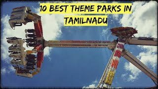 TOP 10 THEME PARKS IN TAMILNADU, INDIA