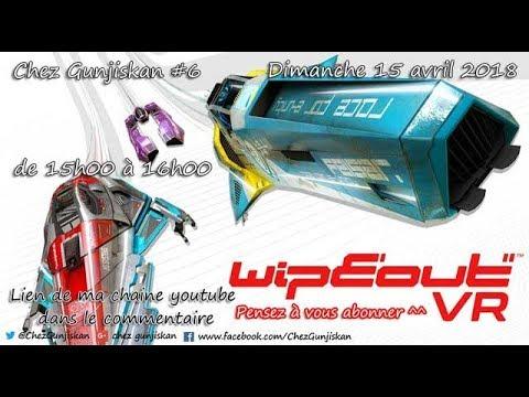 Chez Gunjiskan #6 : Wipeout vr