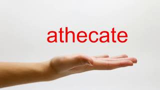 How to Pronounce athecate - American English