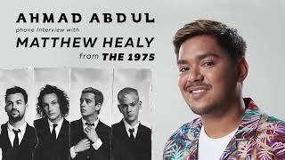 Ahmad Abdul Phone Interview with Matthew Healy from The 1975