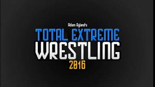 Total Extreme Wrestling 2016 Local TEW Global |Ep.1|