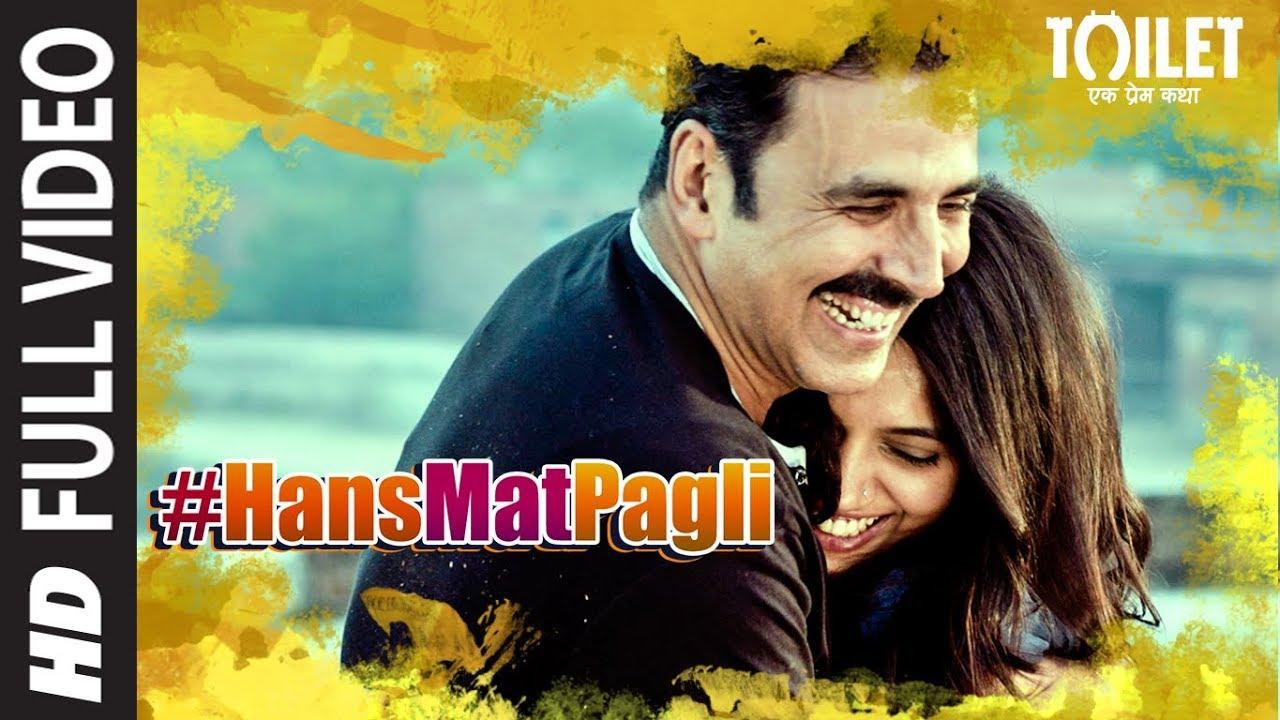 Hans Mat Pagli (Duet) Full Video | Toilet- Ek Prem Katha | Akshay Kumar, Bhumi | Sonu Nigam, Shreya
