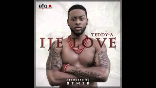 Teddy A - Ije Love (Prod by Demsa)