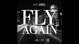 DLux feat. Gabriel Deville - Fly Again (Original Radio Mix)