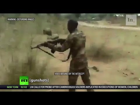 'Shocking': Video emerges of Cameroon soldiers executing women & children