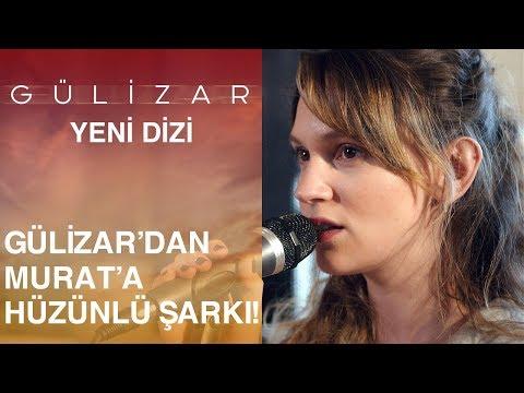 Gülizar'dan, Murat'a hüzün dolu şarkı… - Gülizar 4. Bölüm