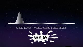 Chris Isaak - Wicked Game (Hexes Remix)