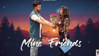 MINE FRIENDS (Motion Poster) | MANPREET CHERA | New Punjabi Songs 2017
